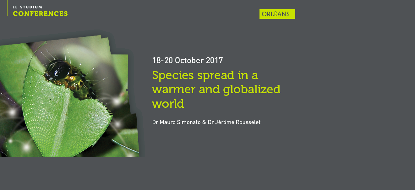 Conférence internationale «LE STUDIUM Conference» :  «Species spread in a warmer and globalized world»