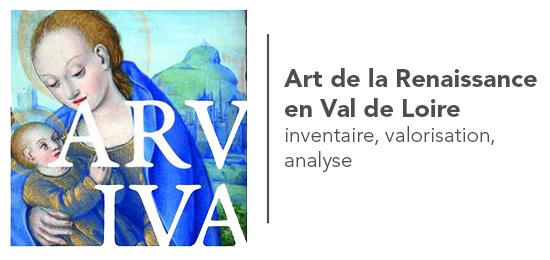 A découvrir – Le portail ARVIVA (Art de la Renaissance en Val de Loire, Inventaire, Valorisation et Analyse)