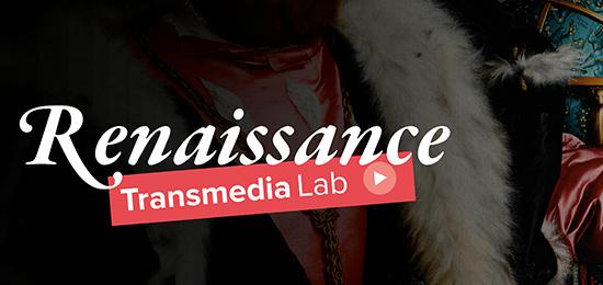 A découvrir – Renaissance Transmédia Lab : des expériences interactives originales autour de la Renaissance