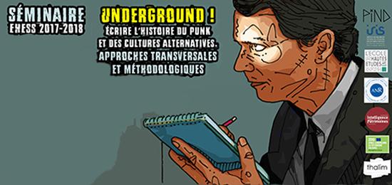 [PIND] Journée d'étude – Underground ! Écrire l'histoire du punk et des cultures alternatives. Approches transversales et méthodologiques (23 juin 2018)