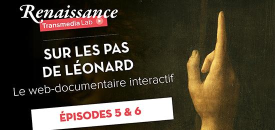 NOUVEAUX ÉPISODES – Sur les pas de Léonard : le web-documentaire interactif