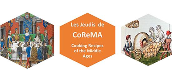 « Les Jeudis de CoReMA » : Cooking recipes of the Middle Ages - Séminaire mensuel d'histoire de la cuisine (du 7 février au 20 juin 2019, Tours)