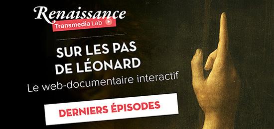 DERNIERS ÉPISODES – Sur les pas de Léonard : le web-documentaire interactif