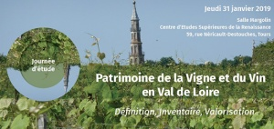 [RETOUR SUR] Journée d'étude « Patrimoine de la Vigne et du Vin en Val de Loire : définition, inventaire, valorisation » (31 janvier 2019, Tours)
