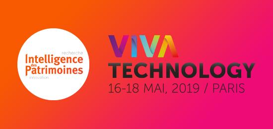 Intelligence des Patrimoines à l'édition 2019 du salon VivaTech (16-18 mai 2019, Paris)