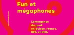 [PARUTION] Ouvrage « Fun et mégaphones : l'émergence du punk en Suisse, France, RFA et RDA » publié dans le cadre du projet PIND (juin 2019)