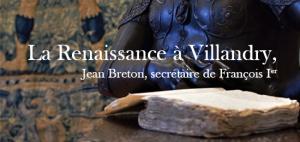 Exposition « La Renaissance à Villandry, Jean Breton, secrétaire de François Ier » (14 juin-1er septembre 2019, château de Villandry)