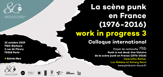 [PIND] Colloque interdisciplinaire « La scène punk en France (1976-2016) work in progress 3 » (12 octobre 2019, Paris)