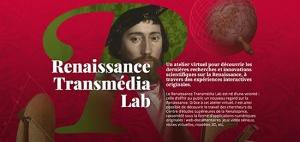 Du nouveau sur le Renaissance Transmédia Lab> renaissance-transmedia-lab.fr