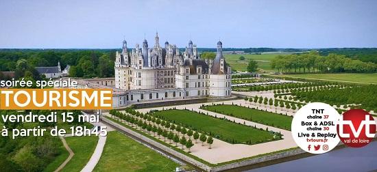 Soirée Spéciale Tourisme en Val-de-Loire sur TV Tours -Val de Loire