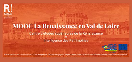 Le MOOC La Renaissance en Val de Loire est disponible sur le Renaissance Transmédia Lab! (avril 2021)