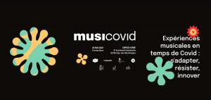Journée de lancement Musicovid : Expériences musicales en temps de Covid: s'adapter, résister, innover (22 mai 2021, Issy-les-Moulineaux)