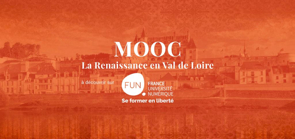 [Ouverture des inscriptions] LeMOOC LaRenaissance enVal deLoire surFUN-MOOC (13juillet2021 – 5novembre2021)